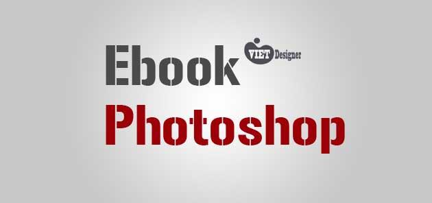 Tổng hợp tất cả các Ebook giáo trình học Photoshop